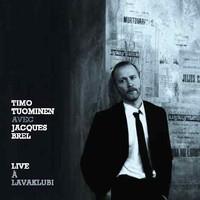 Tuominen, Timo: Timo Tuominen avec Jacques Brel - Live à Lavaklubi