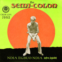 "Semi-Colon: Ndia Egbuo Ndia (Afro Jigida) LP+7"""