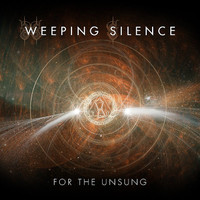 Weeping Silence: For The Unsung