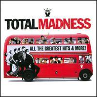 Madness: Total Madness - all the greatest hits & more!