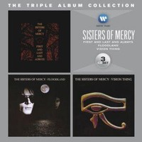 Sisters of Mercy: First And Last / Floodland / Vision Thing