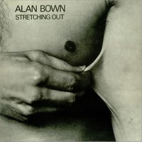 Bown, Alan : Stretching Out