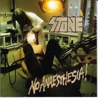 Stone : No Anaesthesia