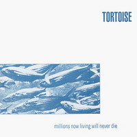 Tortoise: Millions Now Living Will Never Die