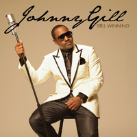 Gill, Johnny: Still Winning