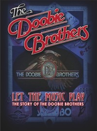 Doobie Brothers: Let the music play - the story of the doobie brothers