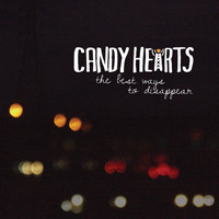 Candy Hearts: The Best Ways To Disappear