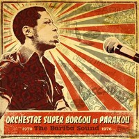 Orchestre Super Borgou de Parakou: Bariba Sound 1970-1976