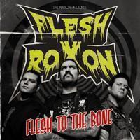 Flesh Roxon : Flesh To The Bone