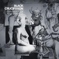 Black Crucifixion : Coronation of king darkness