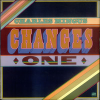 Mingus, Charles: Changes one