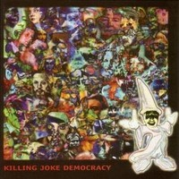 Killing Joke : Democracy