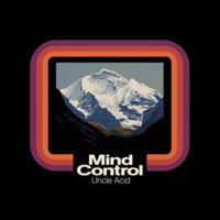 Uncle Acid And The Deadbeats : Mind Control