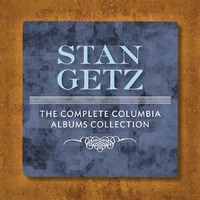 Getz, Stan: Complete Columbia Albums Collection