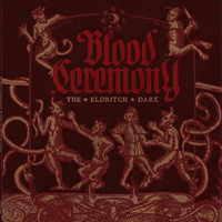 Blood Ceremony: The Eldritch Dark