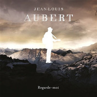 Aubert, Jean-Louis: Regarde-moi