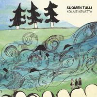 Suomen Tulli: Kolme kevättä