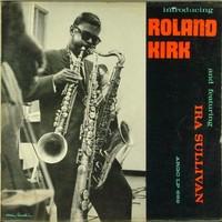 Kirk, Roland : Introducing Roland Kirk