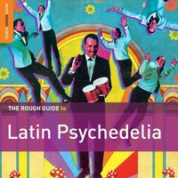V/A: The rough guide to Latin psychedelia