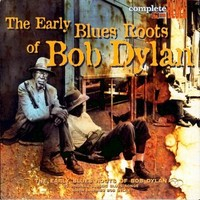 V/A: Early Blues Roots Of Bob Dylan