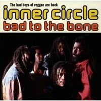Inner Circle : Bad To The Bone