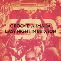Groove Armada: Last night in brixton