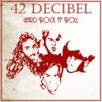 42 Decibel: Hard Rock'N'Roll