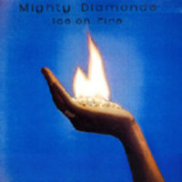Mighty Diamonds: Ice On Fire