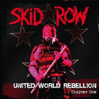 Skid Row : United World Rebellion – Chapter One