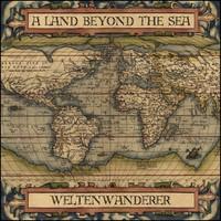 A Land Beyond The Sea: Weltenwanderer