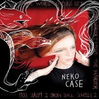 Case, Neko: The Worse Things Get, The Harder I Fight