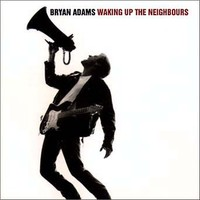 Adams, Bryan : Waking Up The Neighbours