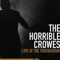 Horrible Crowes: Live at the Troubadour -cd+dvd-