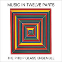 Glass, Philip: Music in Twelve Parts