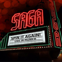 Saga : Spin It Again - Live In Munich