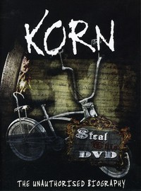 Korn: Steal this dvd - the unauthorised biography