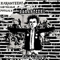 Karanteeni: Sid Vicious