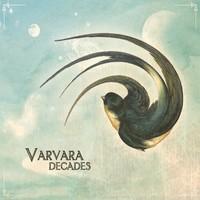 Varvara: Decades