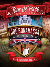 Bonamassa, Joe: Tour de Force: Live in London Joe Bonamassa 2013 -The Borderline