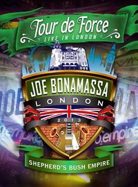 Bonamassa, Joe: Tour de Force: Live in London Joe Bonamassa 2013 -Shepherd's Bush Empire