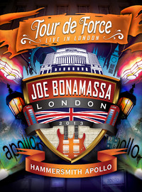 Bonamassa, Joe: Tour de Force: Live in London Joe Bonamassa 2013 -Hammersmith Apollo