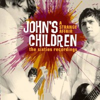 John's Children: A strange affair ~ the recordings 1965-1970