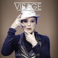 Visage: Dreamer i know
