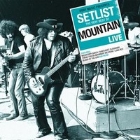 Mountain: Setlist: the very best of Mountain live