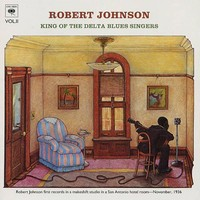 Johnson, Robert: King of the delta blues singers vol2.