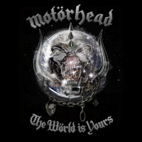 Motörhead : Wörld Is Yours