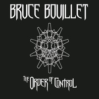 Bouillet, Bruce: The Order Of Control
