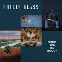 Glass, Philip: Songs from the trilogy