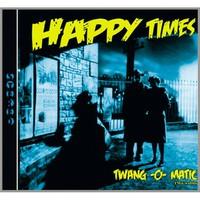 Happy Times: Twang-o-matic
