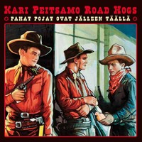 Peitsamo, Kari & Road Hogs : Pahat pojat ovat jälleen täällä